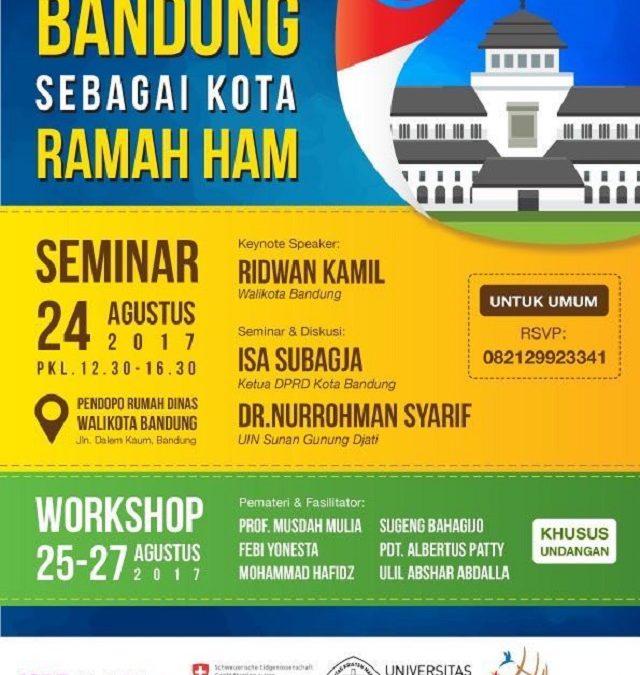 Seminar dan Workshop Menguatkan Komitmen Bandung Sebagai Kota Ramah HAM